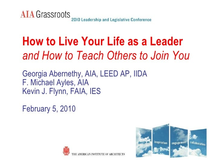 Living Your Life as a Leader, and How to Teach Others to Join You