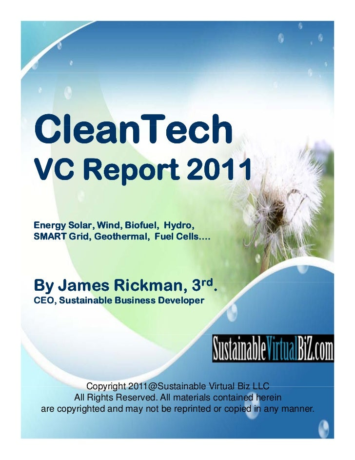 CleanTechVC Report 2011Energy Solar, Wind, Biofuel, Hydro,    gy                        ySMART Grid, Geothermal, Fuel Cell...