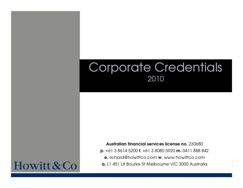 Corporate Credentials                         2010         Australian financial services license no. 230680  p. +61 3 8614...