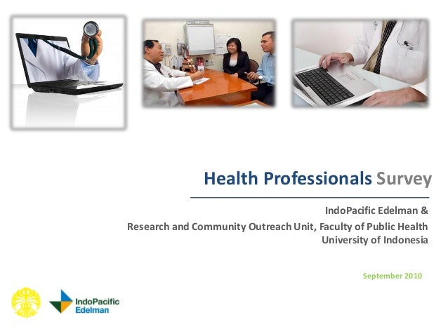 Health Professionals SurveyIndoPacific Edelman &Research and Community Outreach Unit, Faculty of Public HealthUniversity o...