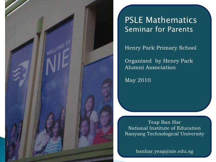 PSLE Mathematics Seminar for Parents<br />Henry Park Primary School<br />Organised  by Henry Park Alumni Association<br />...