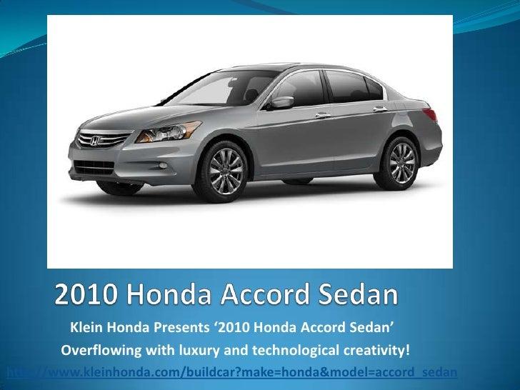 2010 Honda Accord Sedan<br />Klein Honda Presents '2010 Honda Accord Sedan' <br />  Overflowing with luxury and technolog...