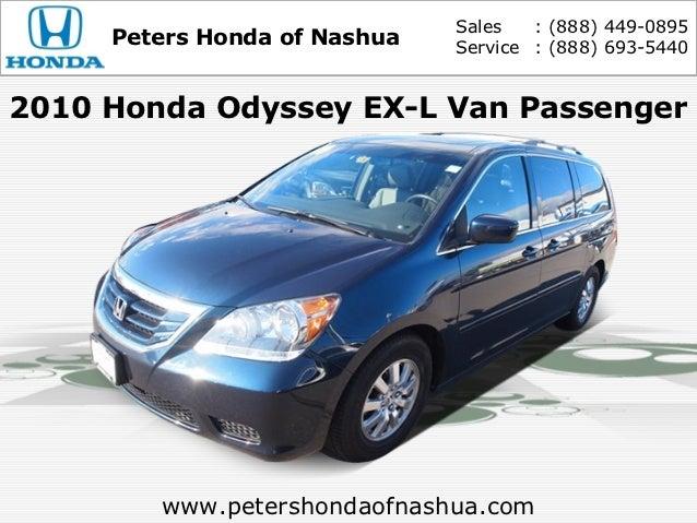 Sales   : (888) 449-0895     Peters Honda of Nashua   Service : (888) 693-54402010 Honda Odyssey EX-L Van Passenger       ...