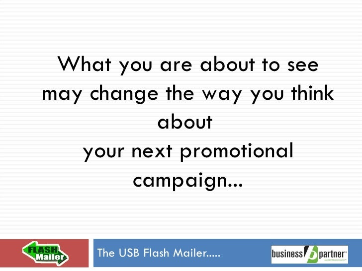 The USB Flash Mailer..... What you are about to see may change the way you think about  your next promotional campaign...