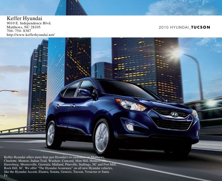 2010 HYUNDAI_TUCSON   Keffer Hyundai 9010 E. Independence Blvd. Matthews, NC 28105 704- 754- 8387 http://www.kefferhyundai...