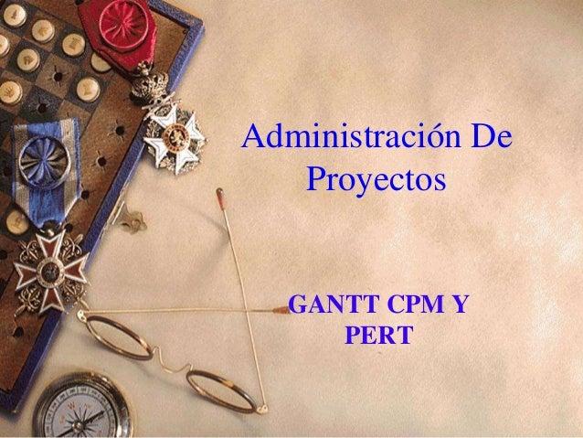 Administración DeProyectosGANTT CPM YPERT