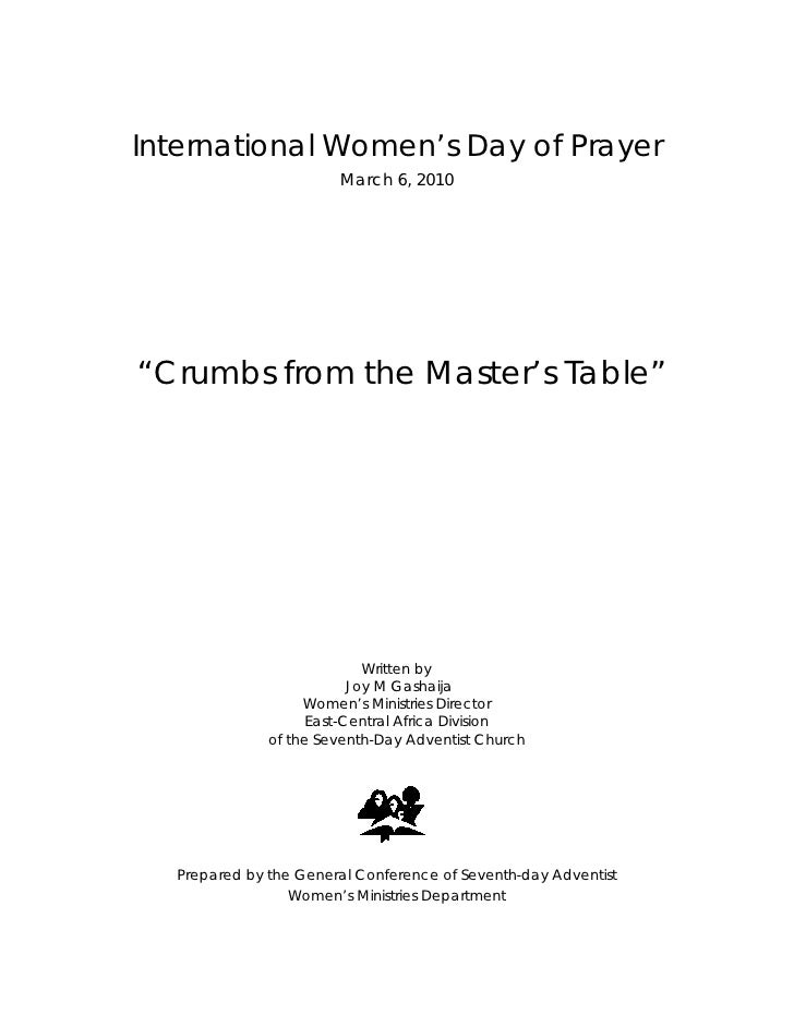 "International Women's Day of Prayer                        March 6, 2010     ""Crumbs from the Master's Table""             ..."