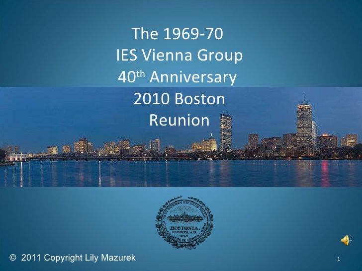 The 1969-70  IES Vienna Group 40 th  Anniversary  2010 Boston Reunion ©  2011 Copyright Lily Mazurek