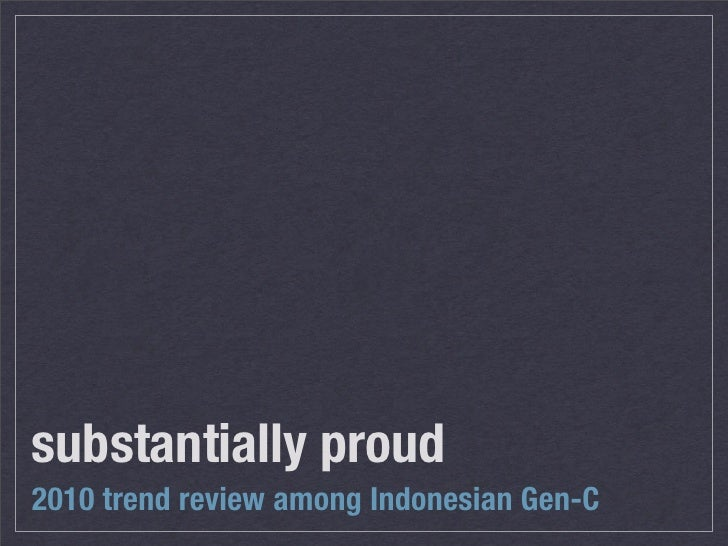 substantially proud 2010 trend review among Indonesian Gen-C