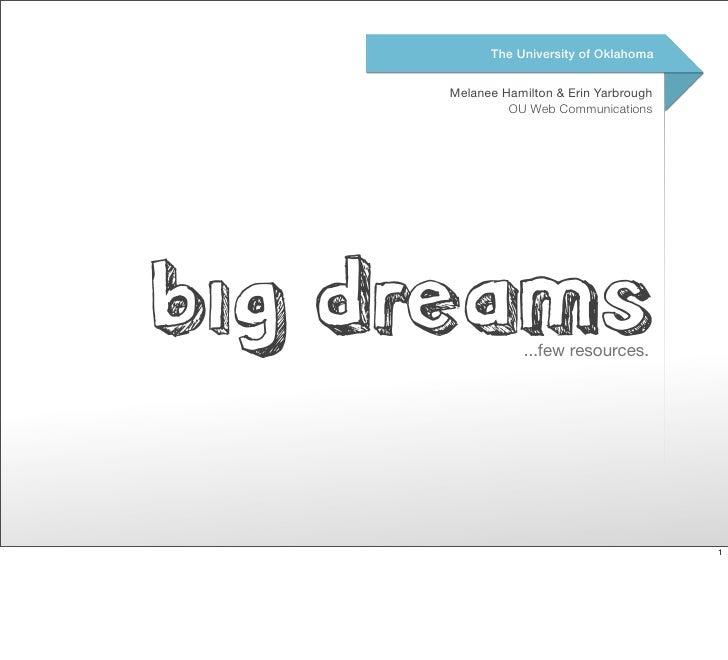 University of Oklahoma - Big Dreams ... Few Resources