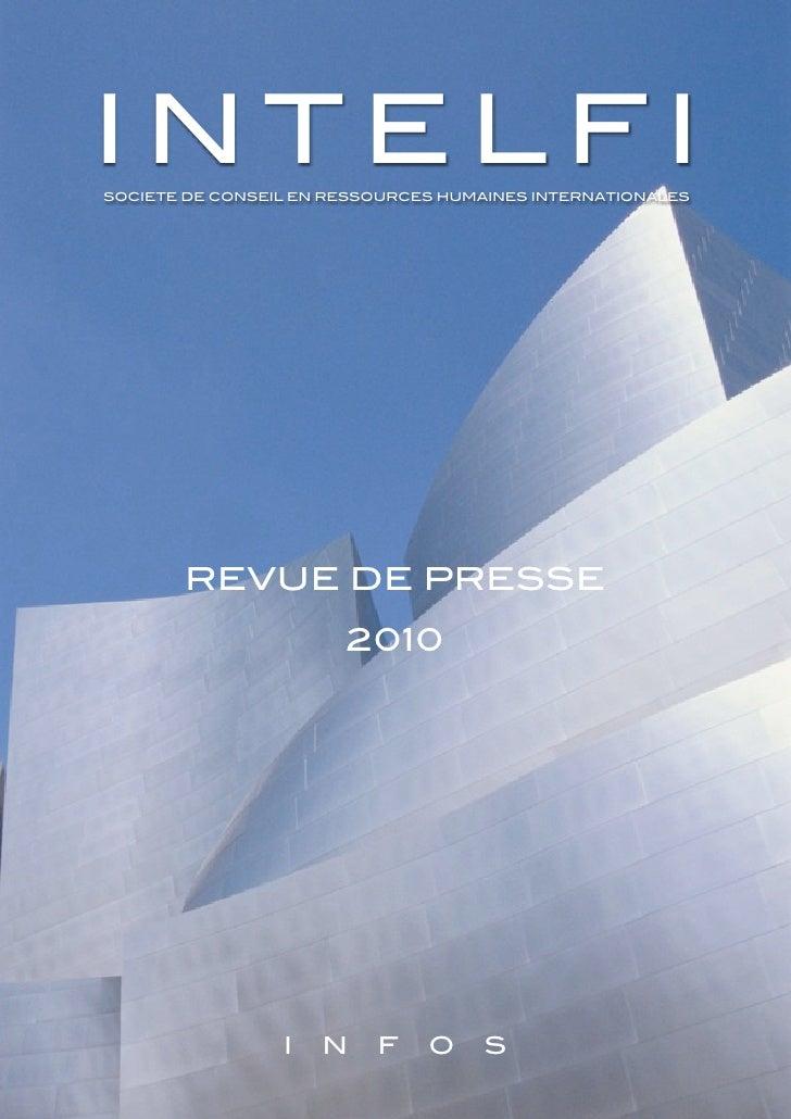 10 février 2010           INTELFI         SOCIETE DE CONSEIL EN RESSOURCES HUMAINES INTERNATIONALES                       ...