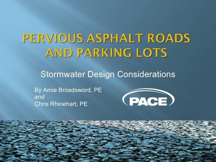 Stormwater Design Considerations By Amie Broadsword, PE and Chris Rhinehart, PE
