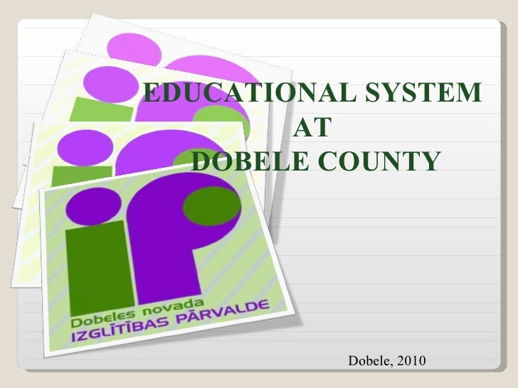 Dobele, 2010 EDUCATIONAL SYSTEM  AT  DOBELE COUNTY