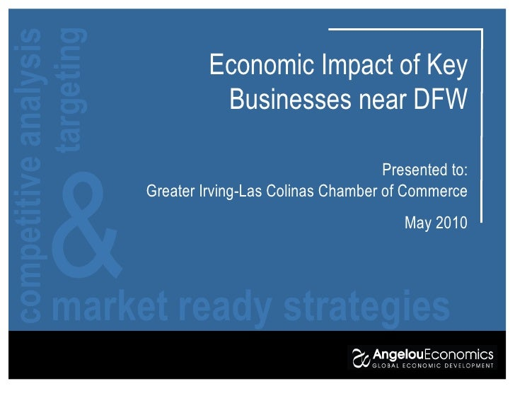 competitive analysis  market ready strategies & targeting Economic Impact of Key Businesses near DFW Presented to: Greater...