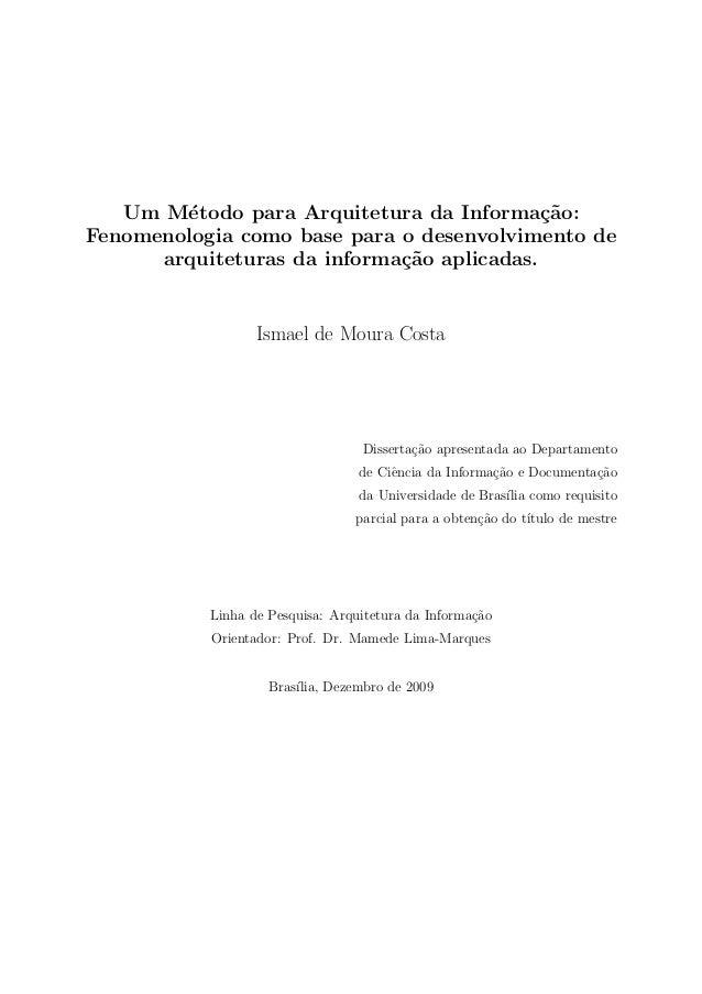 Um M´todo para Arquitetura da Informa¸˜o: e ca Fenomenologia como base para o desenvolvimento de arquiteturas da informa¸˜...