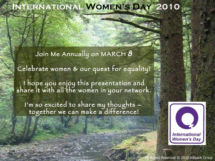 Join Me Annually on MARCH  8 Celebrate women & our quest for equality! I hope you enjoy this presentation and share it wit...