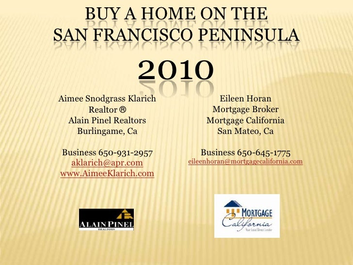 Buy A HOME ON THE SAN FRANCISCO PENINSULA 2010<br />Aimee Snodgrass Klarich<br />Realtor ® <br />Alain Pinel Realtors<br /...