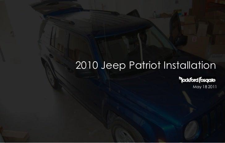 2010 Jeep Patriot Installation<br />May 18 2011<br />