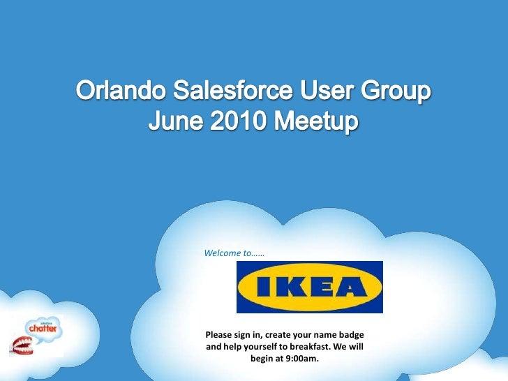 CRM Success In The Cloud<br />Orlando Salesforce.com User GroupOctober  2009<br /><ul><li>Formed July 2008