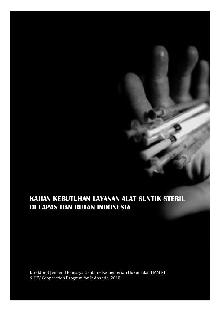 KAJIAN KEBUTUHAN LAYANAN ALAT SUNTIK STERILDI LAPAS DAN RUTAN INDONESIADirektorat Jenderal Pemasyarakatan – Kementerian Hu...