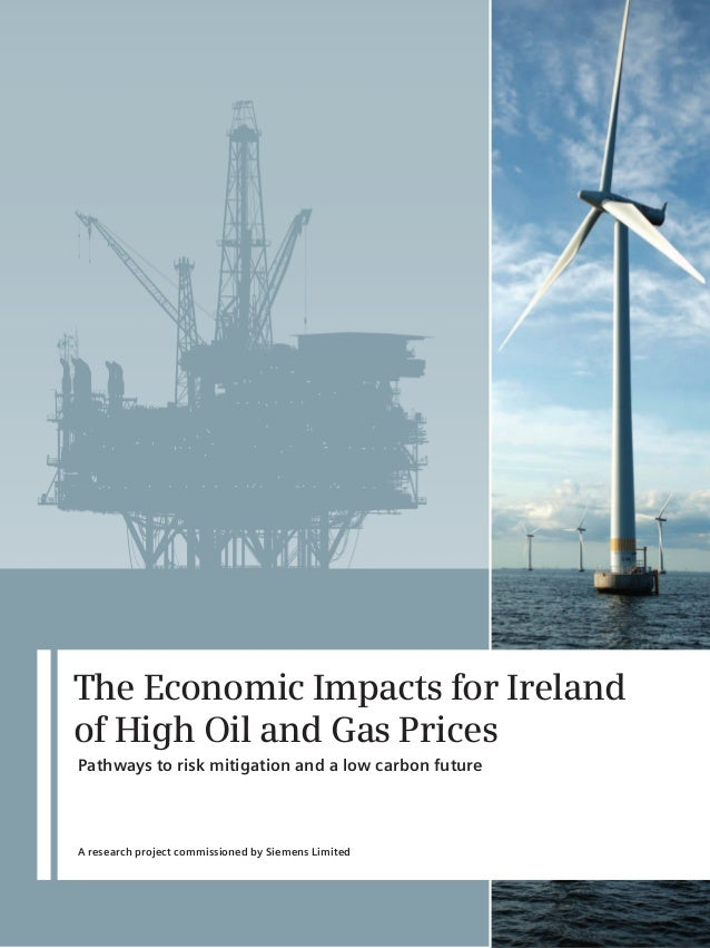 The Economic Impacts for Irelandof High Oil and Gas PricesPathways to risk mitigation and a low carbon futureA research pr...