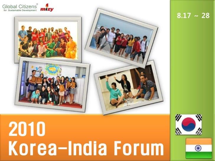 8.17 ~ 282010Korea-India Forum