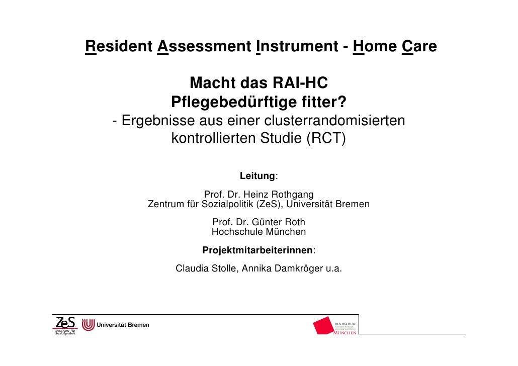 Resident Assessment Instrument - Home Care                  Macht das RAI-HC              Pflegebedürftige fitter?    - Er...