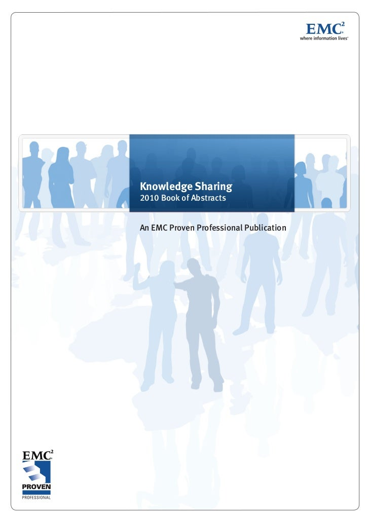 Knowledge Sharing2010 Book of AbstractsAn EMC Proven Professional Publication