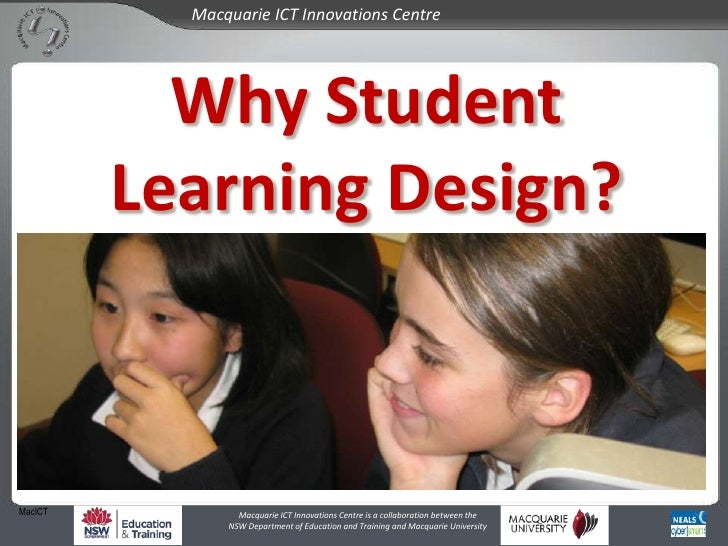 Why Student Learning Design?<br />MacICT<br />