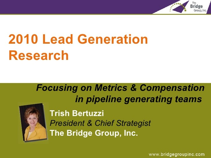 <ul><li>2010 Lead Generation Research </li></ul><ul><ul><li>Focusing on Metrics & Compensation in pipeline generating team...