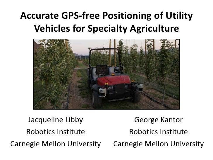 Accurate GPS-free Positioning of Utility Vehicles for Specialty Agriculture