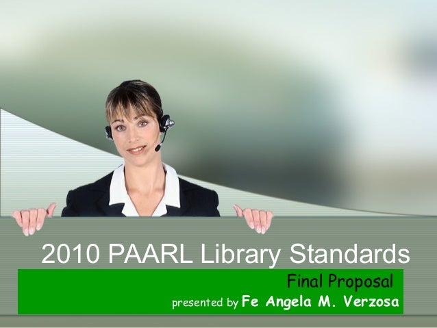 2010 PAARL Library Standards Final Proposal presented by Fe Angela M. Verzosa