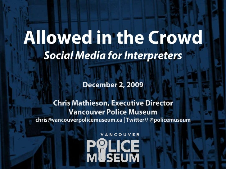 Allowed in the CrowdSocial Media for Interpreters<br />December 2, 2009<br />Chris Mathieson, Executive Director<br />Vanc...
