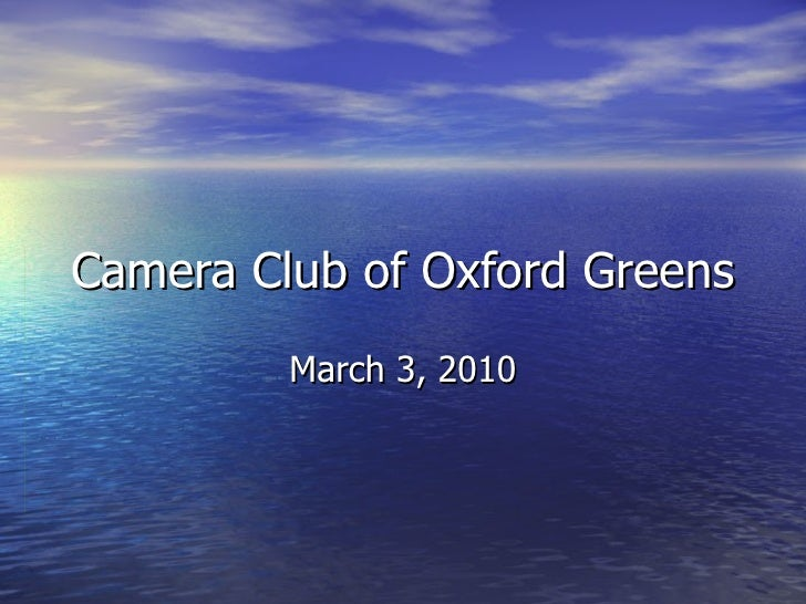 Camera Club of Oxford Greens March 3, 2010