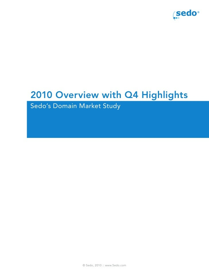 2010 Overview with Q4 HighlightsSedo's Domain Market Study               © Sedo, 2010 :: www.Sedo.com