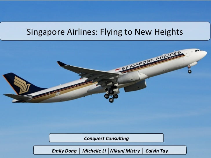 Singapore Airlines: Flying to New Heights                               Conquest Consul<ng          Emily...