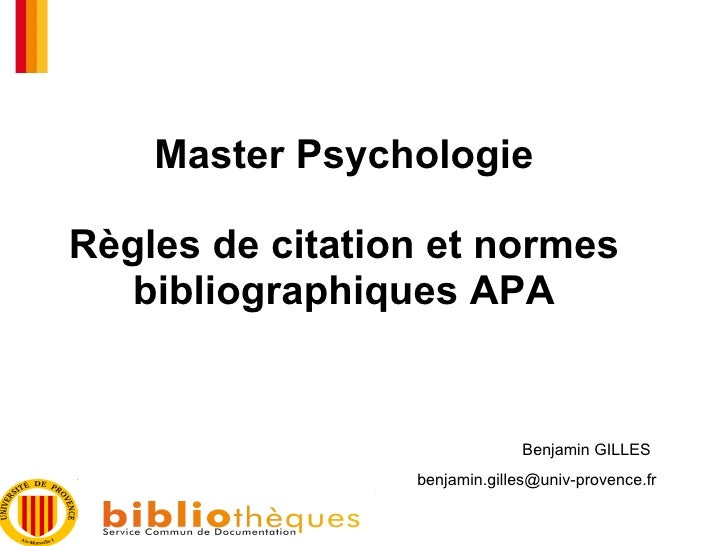 Master Psychologie Règles de citation et normes bibliographiques APA Benjamin GILLES [email_address]