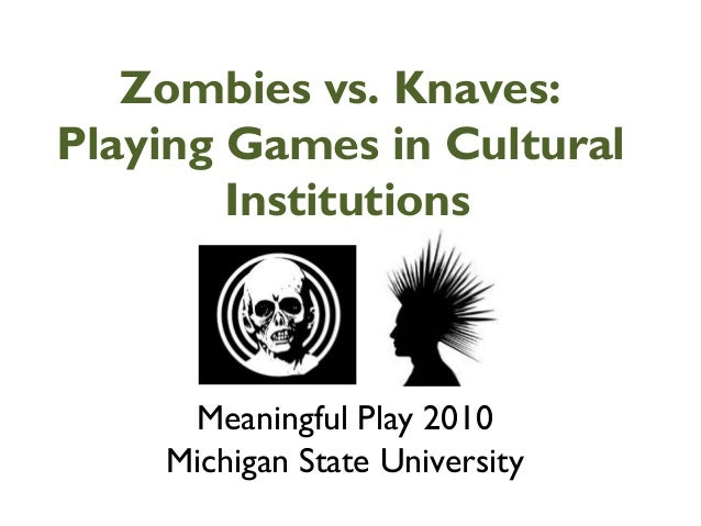 Zombies Vs. Knaves: Playing Games in Cultural Institutions