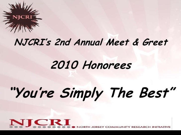"NJCRI's 2nd Annual Meet & Greet2010 Honorees<br />""You're Simply The Best""<br />"