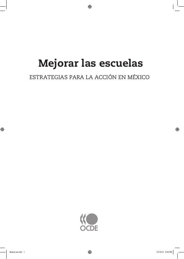 Faux-titre_19x27.fm Page 1 Friday, September 11, 2009 1:38 PM Mejorar las escuelas ESTRATEGIAS PARA LA ACCIÓN EN MÉXICO Me...
