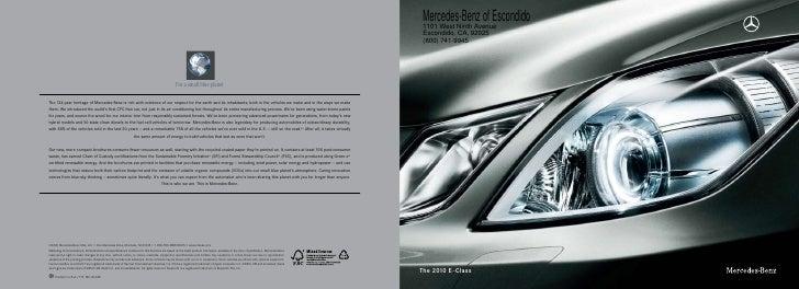 Mercedes-Benz of Escondido  1101 West Ninth Avenue  Escondido, CA, 92025  (800) 741-9945     The 2010 E - Class