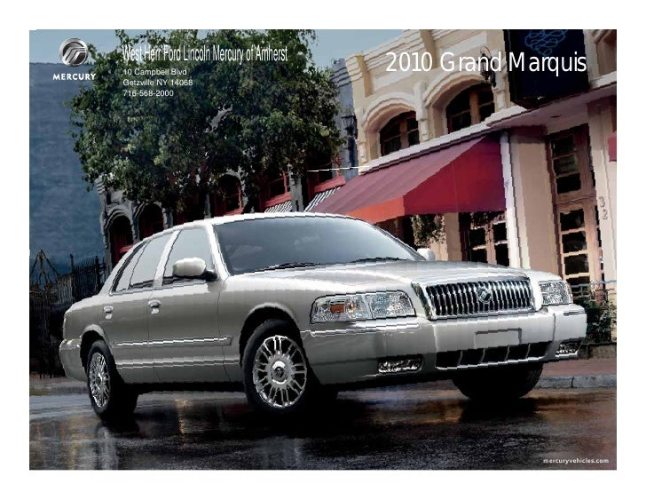 West Herr Ford Lincoln Mercury of Amherst 10 Campbell Blvd                            2010 Grand Marquis Getzville NY 1406...