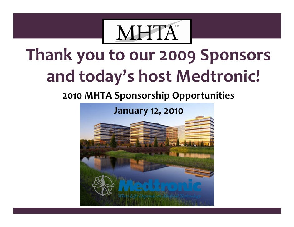 Thank you to our 2009 Sponsors    and today's host Medtronic!     2010 MHTA Sponsorship Opportunities               Januar...