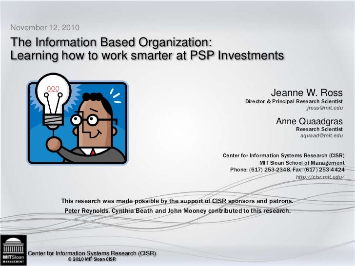 The Information Based Organization: Learning how to work smarter at PSP Investments<br />November 12, 2010<br />This resea...