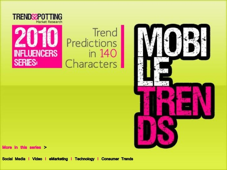 2010 Mobile Influencers: Trend Predictions in 140 Characters, By TrendsSpotting