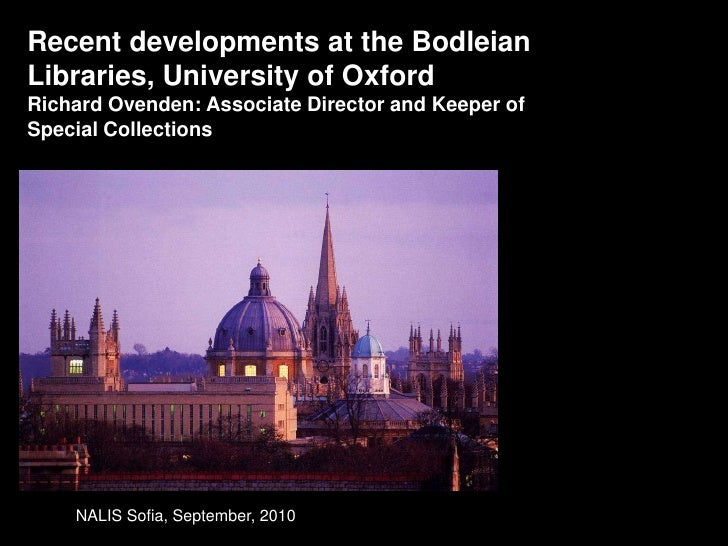 9/22/10<br />Recent developments at the Bodleian Libraries, University of Oxford <br />Richard Ovenden: Associate Director...
