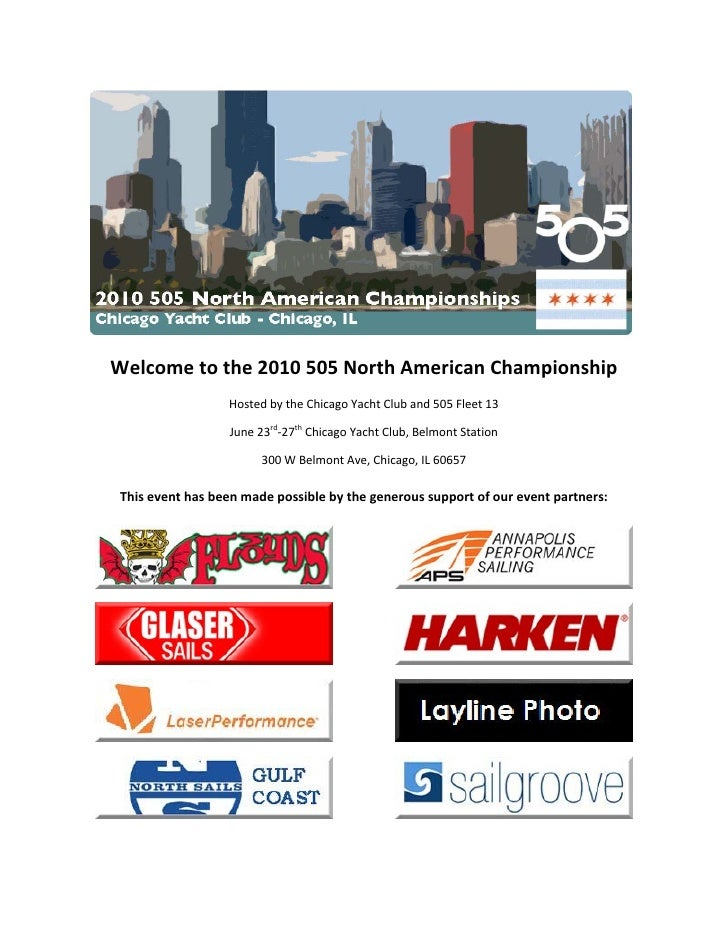 Welcome to the 2010 505 North American Championship                    Hosted by the Chicago Yacht Club and 505 Fleet 1...