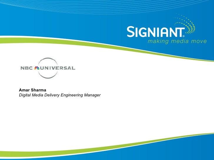 Amar Sharma Digital Media Delivery Engineering Manager