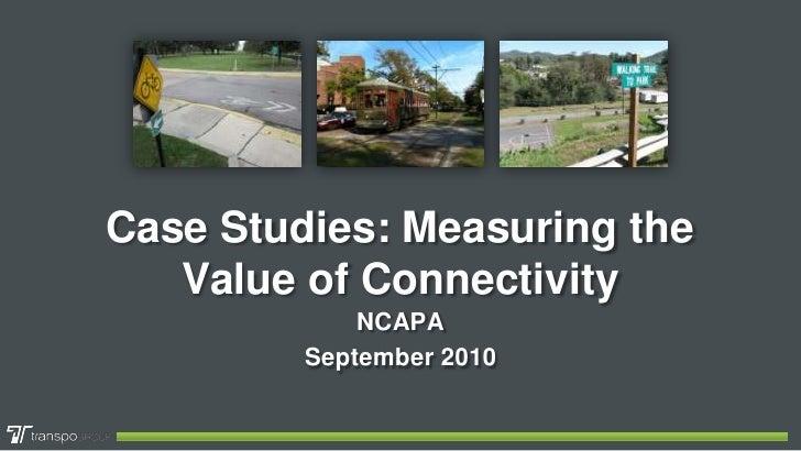 Case Studies: Measuring the Value of Connectivity<br />NCAPA<br />September 2010<br />