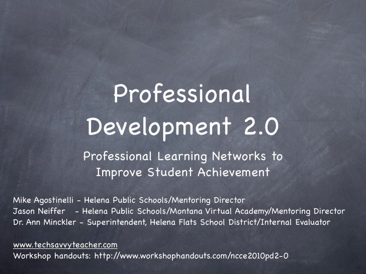 Professional                   Development 2.0                  Professional Learning Networks to                    Impro...